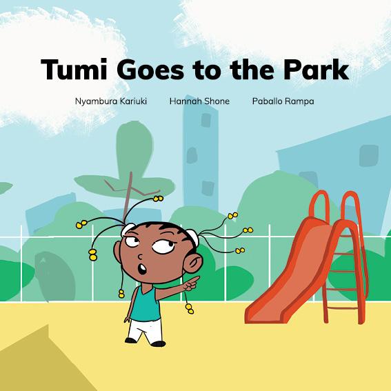 Tumi Goes To The Park By Hannah Shone Nyambura Kariuki And Paballo Rampa